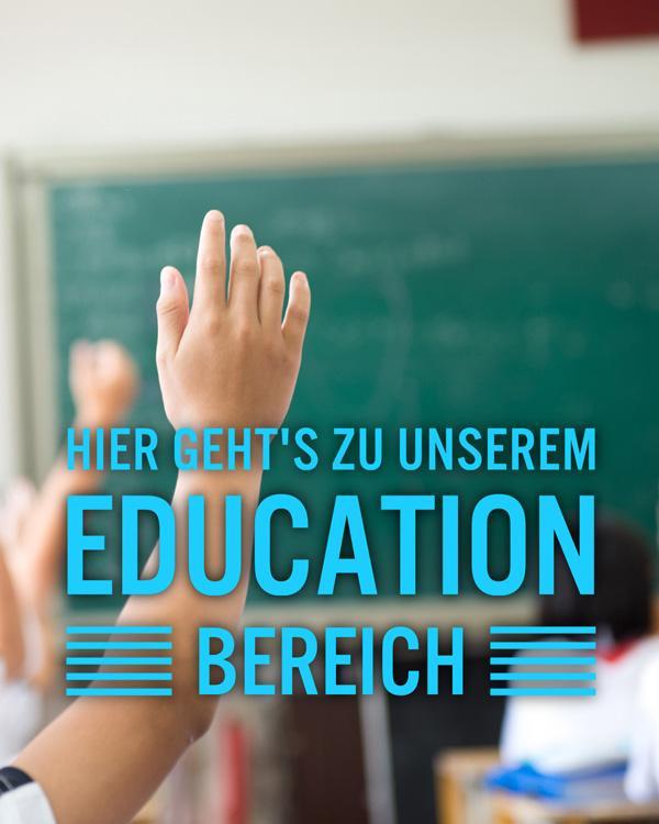 Hier geht's zu unserem EDUCATION Bereich